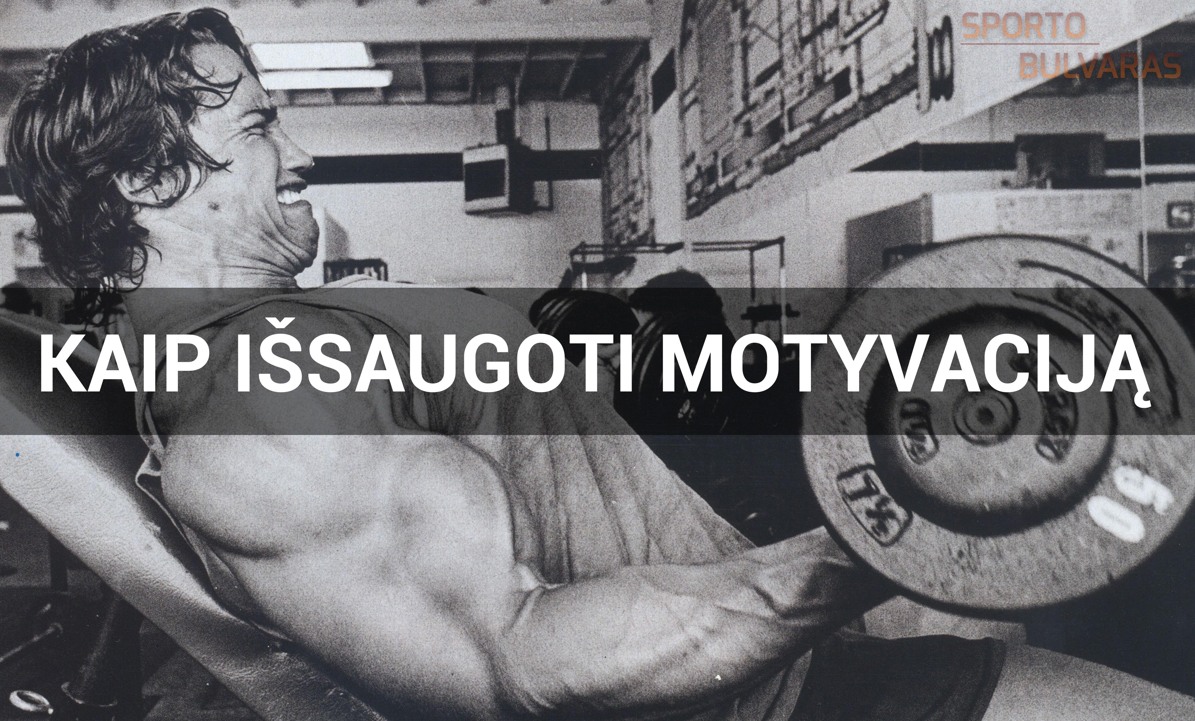 Kaip išsaugoti motyvaciją